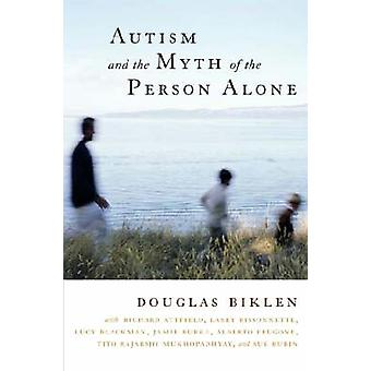 Autism and the Myth of the Person Alone by Biklen & Douglas