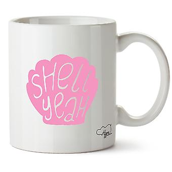 Hippowarehouse Shell Yeah Printed Mug Cup Ceramic 10oz