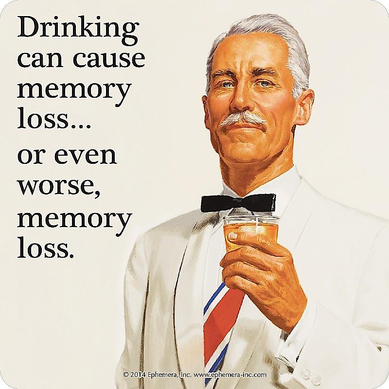 Drinking Can Cause Memory Loss... funny drinks mat / coaster   (hb)