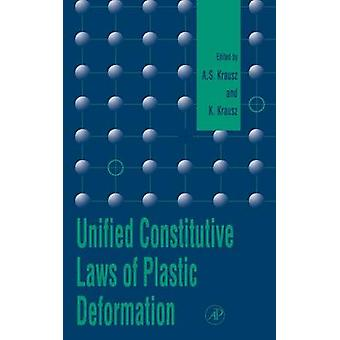Unified Constitutive Laws of Plastic Deformation by Krausz & A. S.