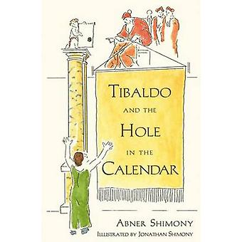 Tibaldo and the Hole in the Calendar by Shimony & Abner