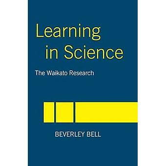 Learning in Science The Waikato Research by Bell & Beverley
