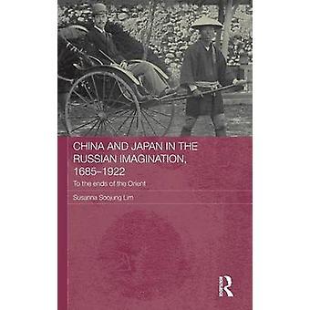 China und Japan in der russischen Phantasie 16851922 bis an die Grenzen des Orients von Lim & Susanna Soojung