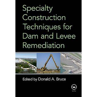 Specialitet konstruktionsteknik för Dam och Levee sanering av Bruce & Donald A.