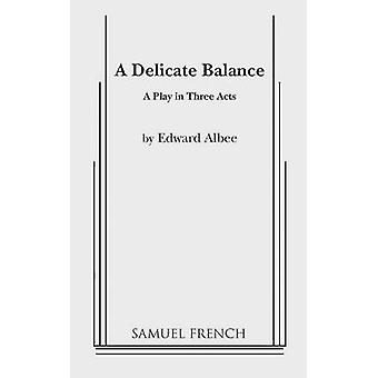 A Delicate Balance by Albee & Edward