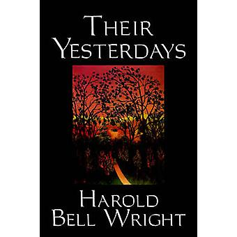 Their Yesterdays by Harold Bell Wright Fiction Classics Christian Western by Wright & Harold Bell