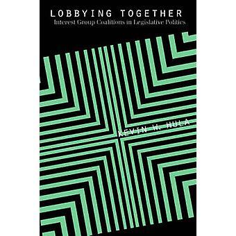 Fazer lobby juntos coligações de grupo de interesse na política legislativa por Hula & Kevin W.