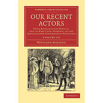 Our Recent Actors  2 Volume Set by Marston & Westland