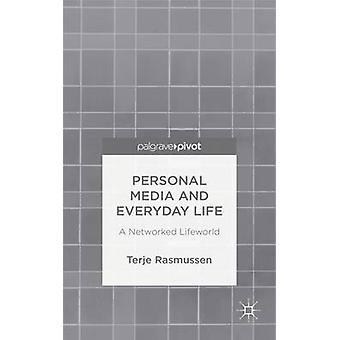 Personliga Media och vardagen A Networked livsvärlden av Rasmussen & Terje