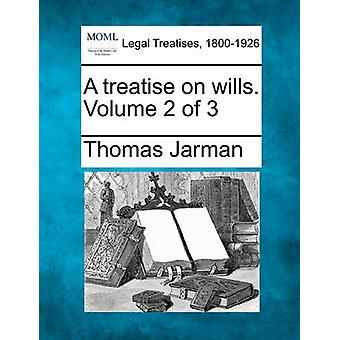 A treatise on wills. Volume 2 of 3 by Jarman & Thomas