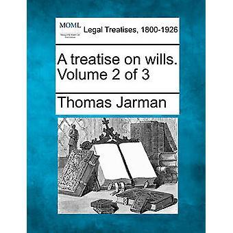 Een verhandeling over testamenten. Volume 2 van de 3 door Jarman & Thomas