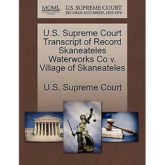 U.S. Supreme Court Transcript of Record Skaneateles Waterworks Co v. Village of Skaneateles by U.S. Supreme Court