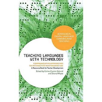 Teaching Languages with Technology by Schmid & Euline Cutrim
