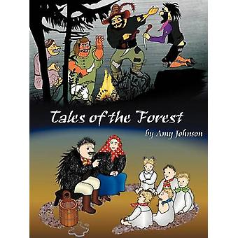 Tales of the Forest by Johnson & Amy