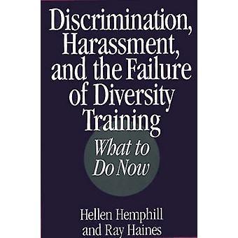 Assédio de discriminação e o fracasso da diversidade de formação-o que fazer agora por Hemphill & Hellen