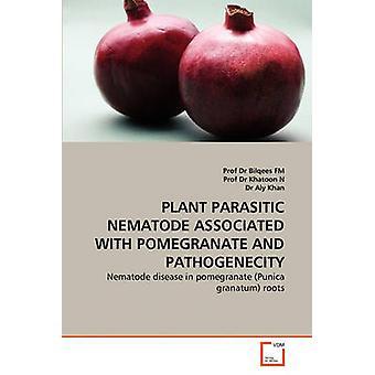 KASVI LOIS taudit NEMATODE liittyvät GRANAATTIOMENA ja PATOGEENISUUS on FM & prof tohtori Bilqees