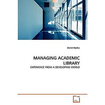 MANAGING ACADEMIC LIBRARY by Opoku & Daniel