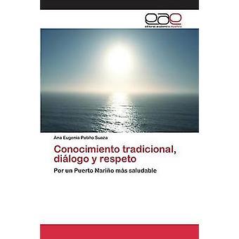 Conocimiento tradicional dilogo y respeto by Patio Suaza Ana Eugenia