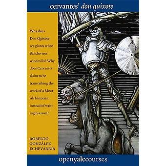 Cervantes'  -Don Quixote - by Roberto Gonzalez Echevarria - 97803001986