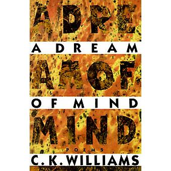 A Dream of Mind by C K Williams - 9780374523763 Book