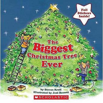The Biggest Christmas Tree Ever by Steven Kroll - Jeni Bassett - 9780