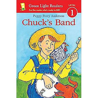 Chuck's Band by Peggy Perry Anderson - 9780544926219 Book