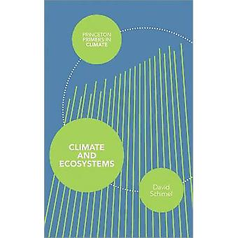 Climate and Ecosystems by David Schimel - 9780691151960 Book