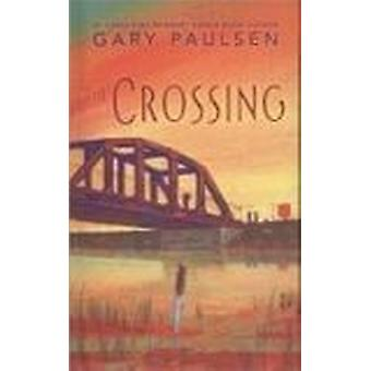 The Crossing by Gary Paulsen - 9780756964344 Book