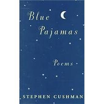 Blue Pajamas by Stephen Cushman - 9780807123027 Book