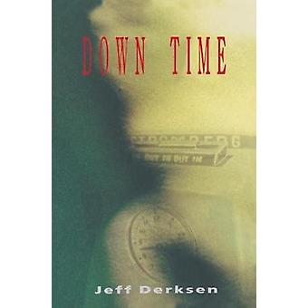 Down Time by Jeff Derksen - 9780889222786 Book