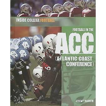 Football in the ACC - Atlantic Coast Conference by Jeremy Harrow - 978