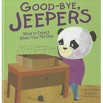 Good-Bye - Jeepers - What to Expect When Your Pet Dies by Nancy Loewen