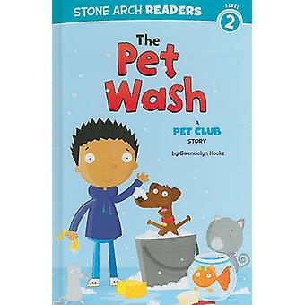 The Pet Wash - A Pet Club Story by Gwendolyn Hooks - Mike Byrne - 9781