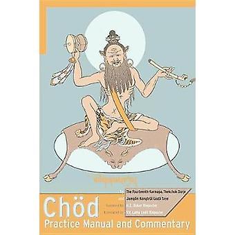 CHOD Practice Manual and Commentary by Thekchok Dorje - Jamgon Kongtr