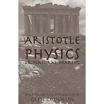 Physics - or Natural Hearing by Aristotle - Glen Coughlin - 978158731