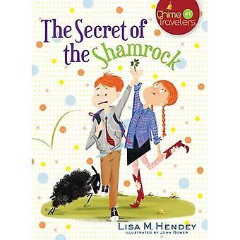 The Secret of the Shamrock by Lisa M Hendey - Jenn Bower - 9781616368