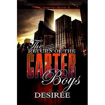 The Return Of The Carter Boys - The Carter Boys 2 by Desiree - 9781622