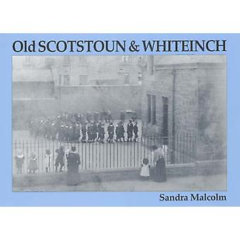 Old Scotstoun & Whiteinch by Sandra Malcolm - 9781840332667 Book