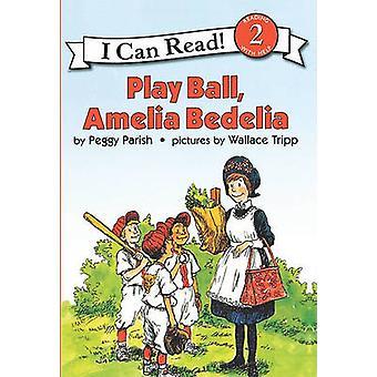 Play Ball - Amelia Bedelia by Peggy Parish - Wallace Tripp - 97808810