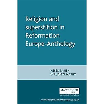 Religion and Superstition in Reformation Europe by Parish & Helen