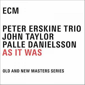 As It Was by Peter Erskine Trio