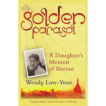Golden Parasol: A Daughter's Memoir of Burma (Paperback) by Law-Yone Wendy