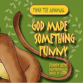 God Made Something Funny (Find the Animal) (Paperback) by Reeve Penny