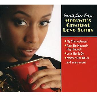 Smooth Jazz Plays Motowns Greatest Love Songs - Smooth Jazz Plays Motowns Greatest Love Songs [CD] USA import