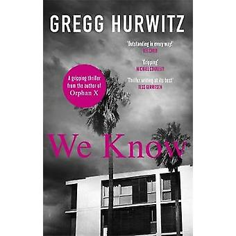 We Know by Gregg Hurwitz