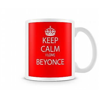 Mantenere la calma amo tazza stampata di Beyonce