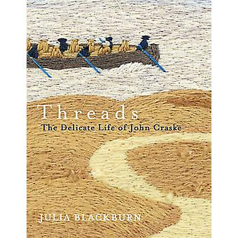 Threads - The Delicate Life of John Craske by Julia Blackburn - 978009
