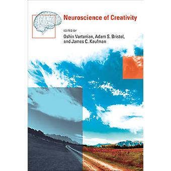 Neuroscience of Creativity by Oshin Vartanian - Adam S. Bristol - Jam