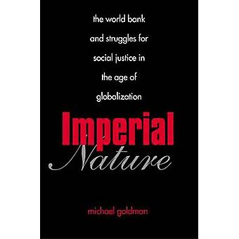 Imperial Nature - The World Bank and Struggles for Social Justice in t