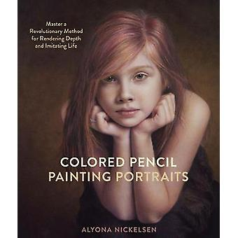 Colored Pencil Painting Portraits - Master a Revolutionary Method for